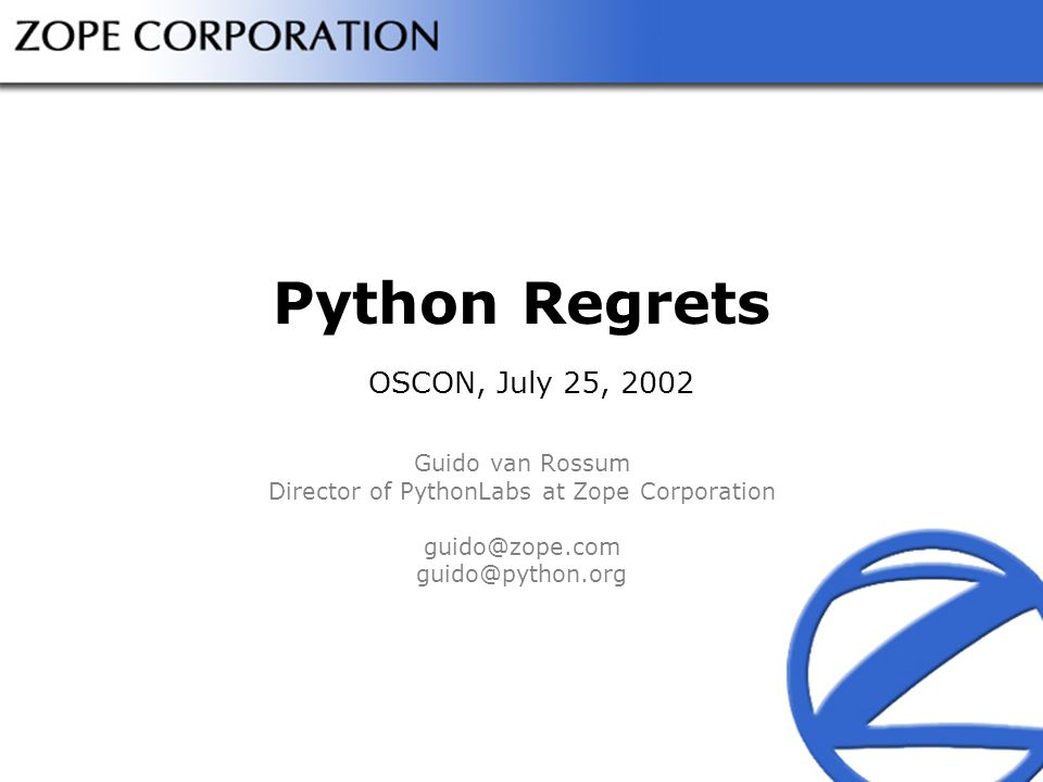 Python Regrets OSCON, July 25, 2002