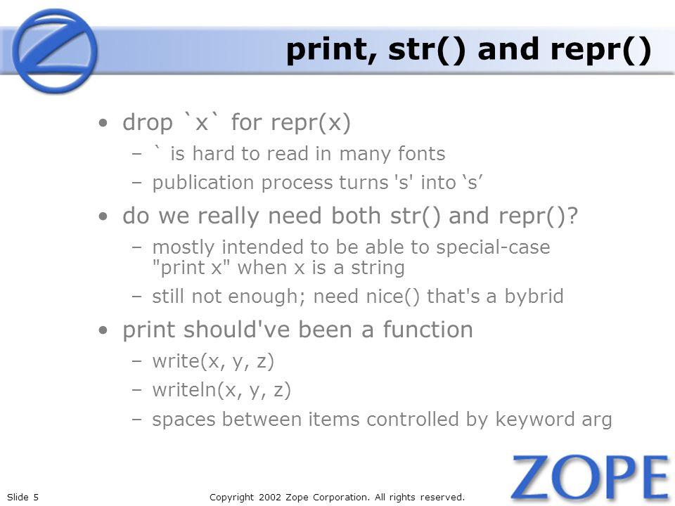 print, str() and repr() drop `x` for repr(x)