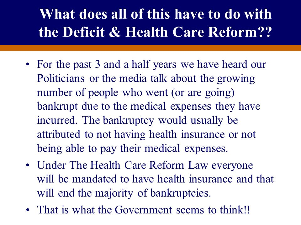 What does all of this have to do with the Deficit & Health Care Reform