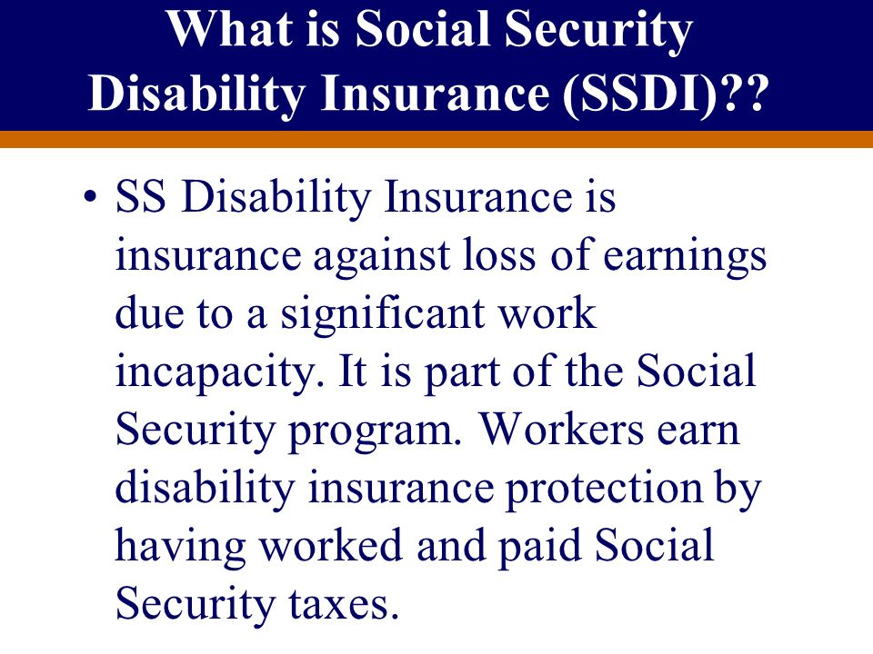 What is Social Security Disability Insurance (SSDI)