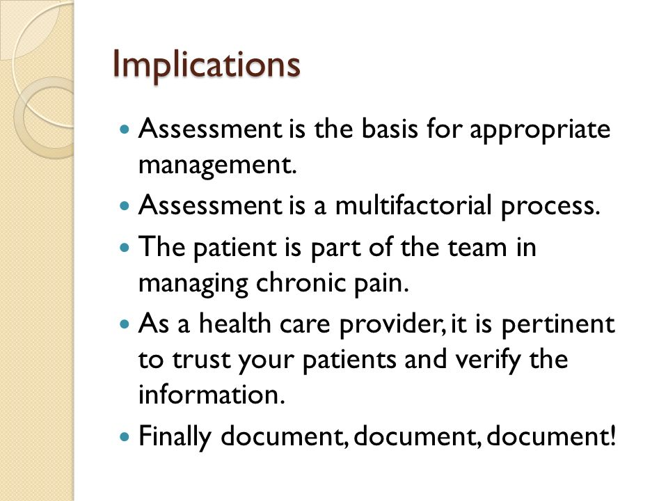 Implications Assessment is the basis for appropriate management.