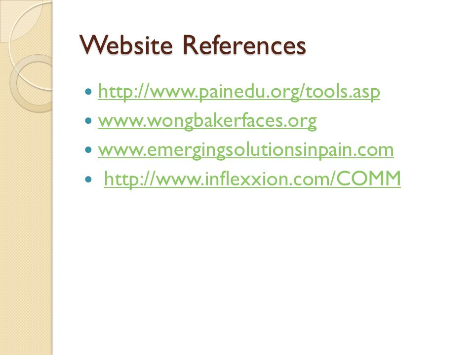 Website References http://www.painedu.org/tools.asp