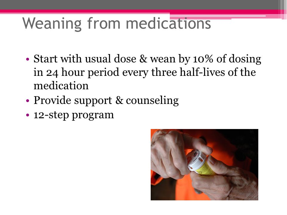 Weaning from medications