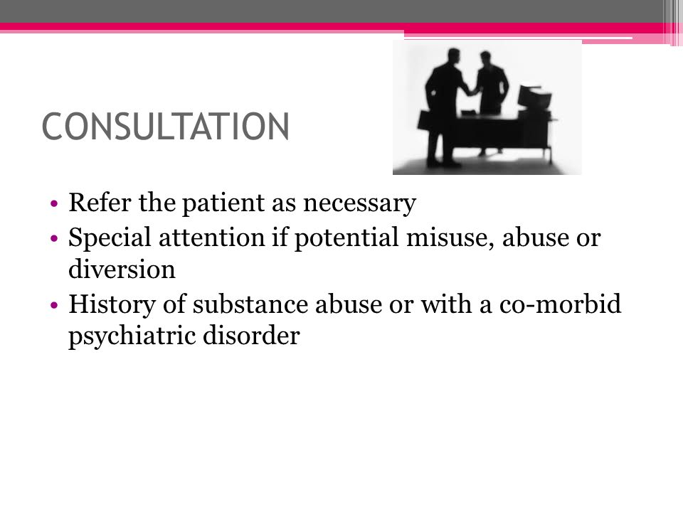 CONSULTATION Refer the patient as necessary