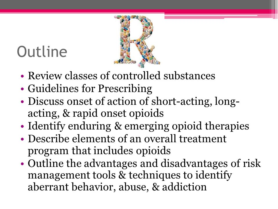 Outline Review classes of controlled substances