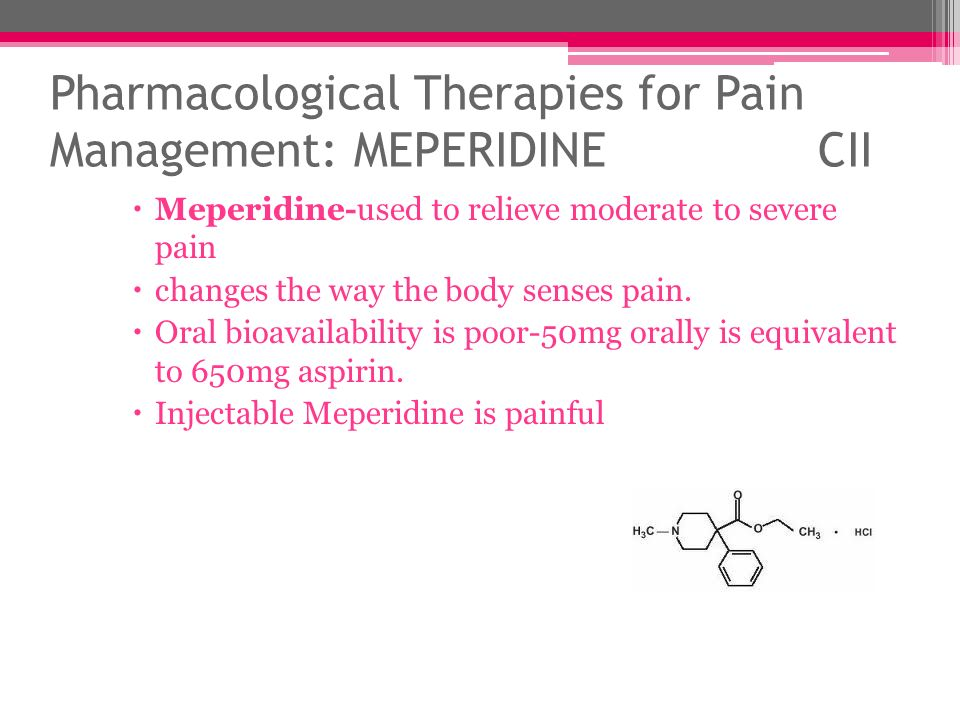 Pharmacological Therapies for Pain Management: MEPERIDINE CII