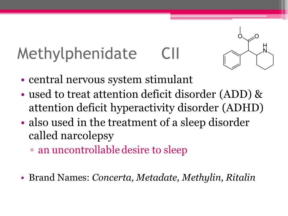 Methylphenidate CII central nervous system stimulant