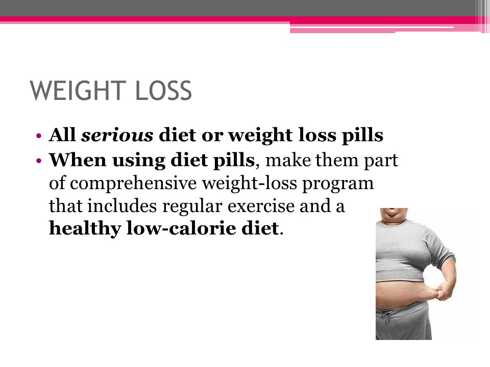 WEIGHT LOSS All serious diet or weight loss pills