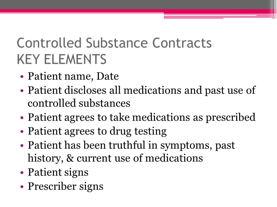 Controlled Substance Contracts KEY ELEMENTS