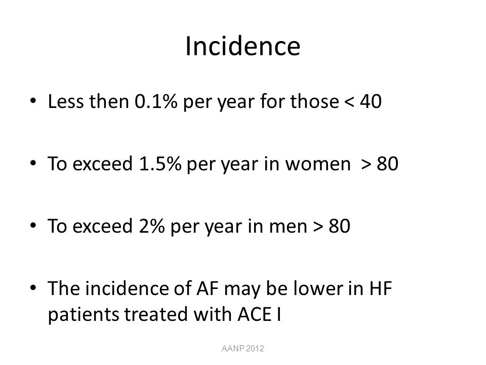 Incidence Less then 0.1% per year for those < 40