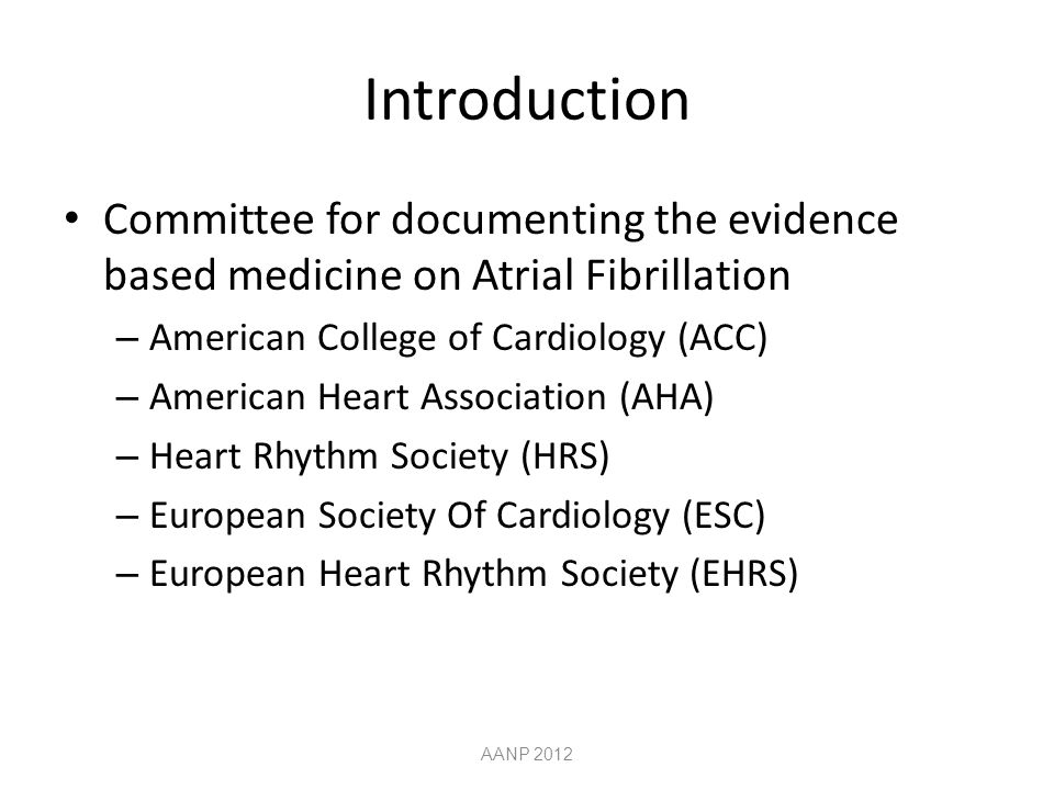 Introduction Committee for documenting the evidence based medicine on Atrial Fibrillation. American College of Cardiology (ACC)
