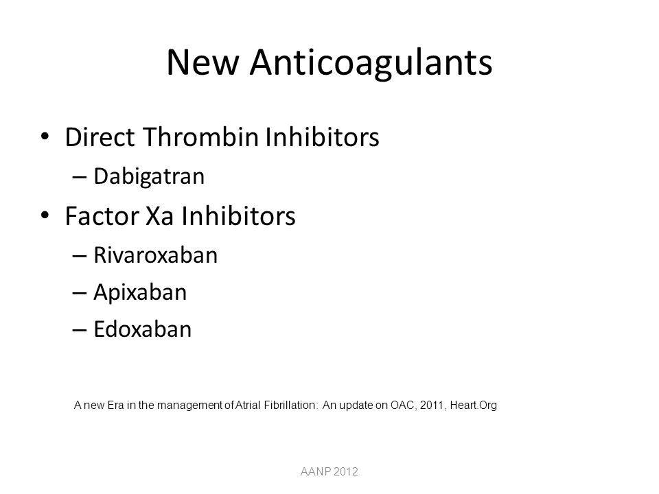 New Anticoagulants Direct Thrombin Inhibitors Factor Xa Inhibitors