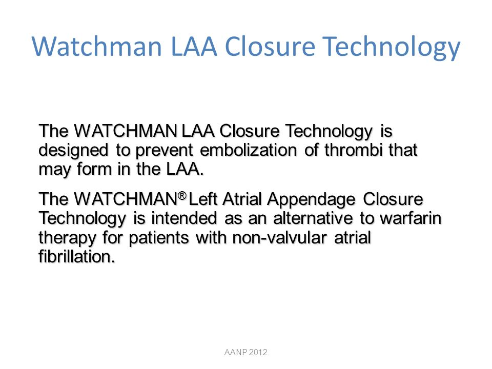 Watchman LAA Closure Technology