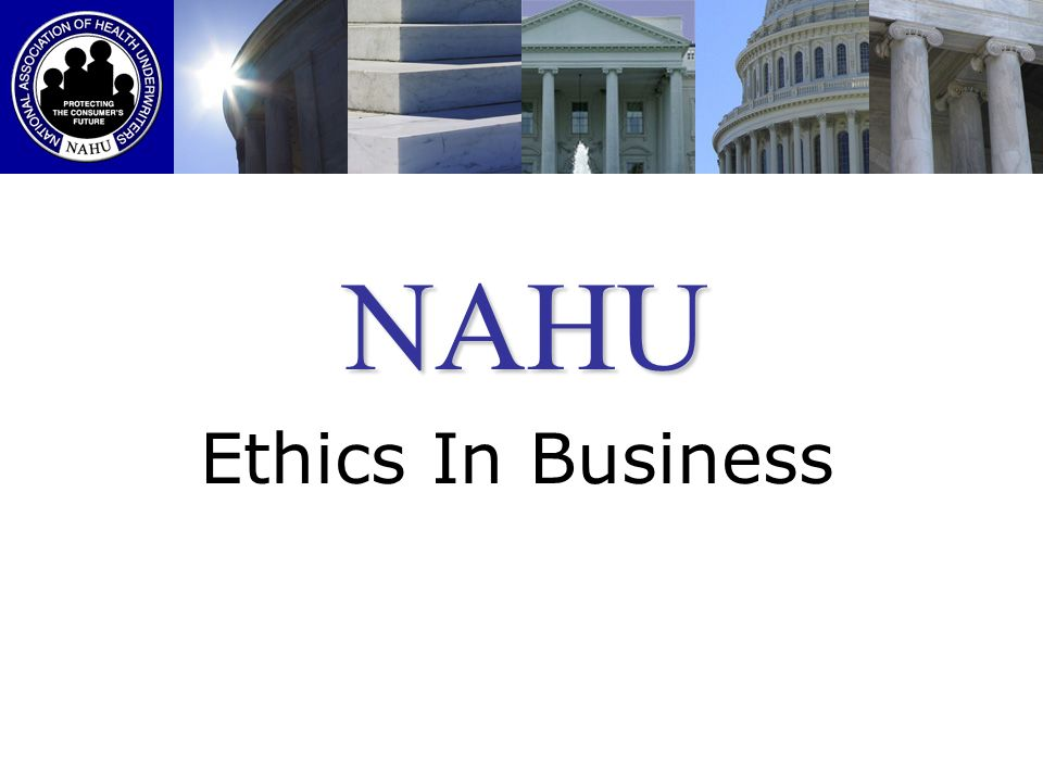 NAHU Ethics In Business
