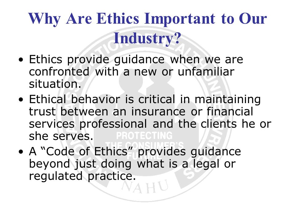 Why Are Ethics Important to Our Industry