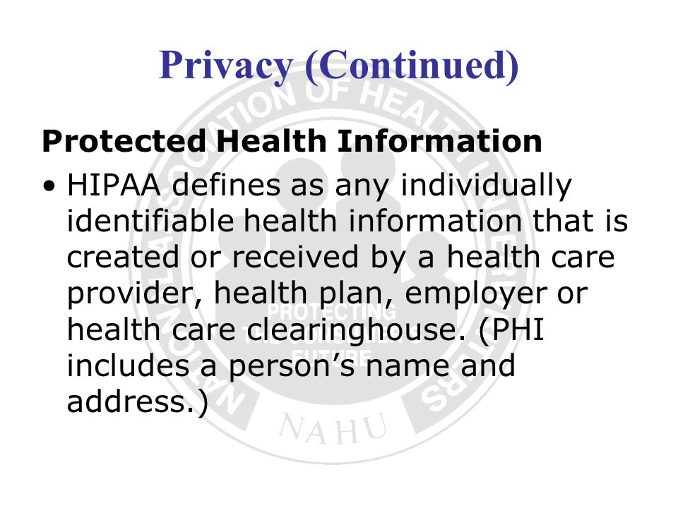 Privacy (Continued) Protected Health Information