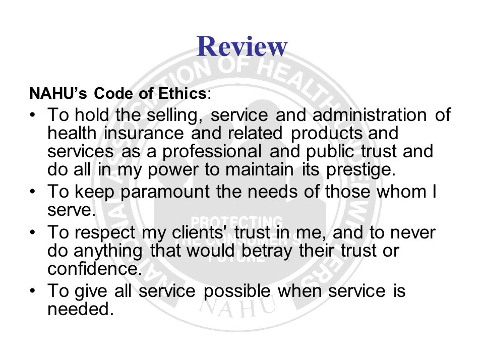 Review NAHU's Code of Ethics: