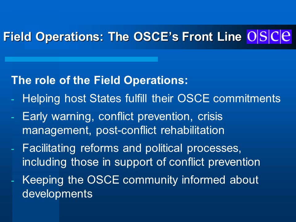 Field Operations: The OSCE's Front Line