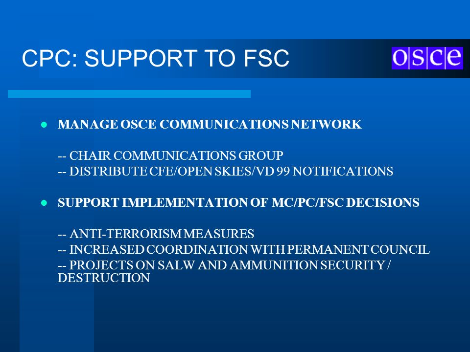 CPC: SUPPORT TO FSC MANAGE OSCE COMMUNICATIONS NETWORK