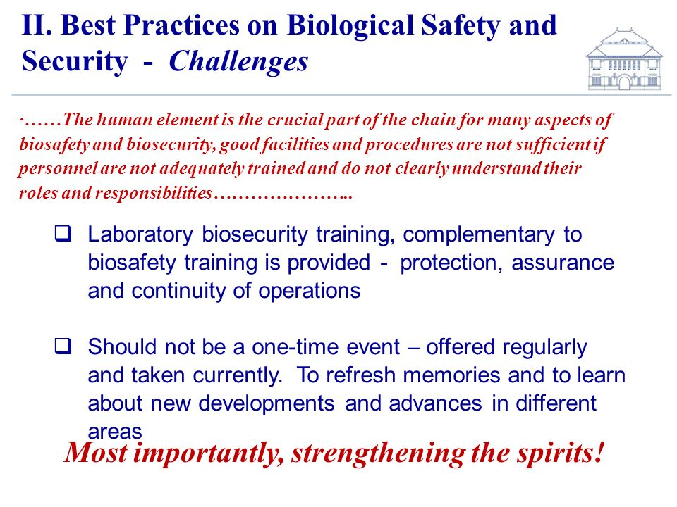 II. Best Practices on Biological Safety and Security - Challenges