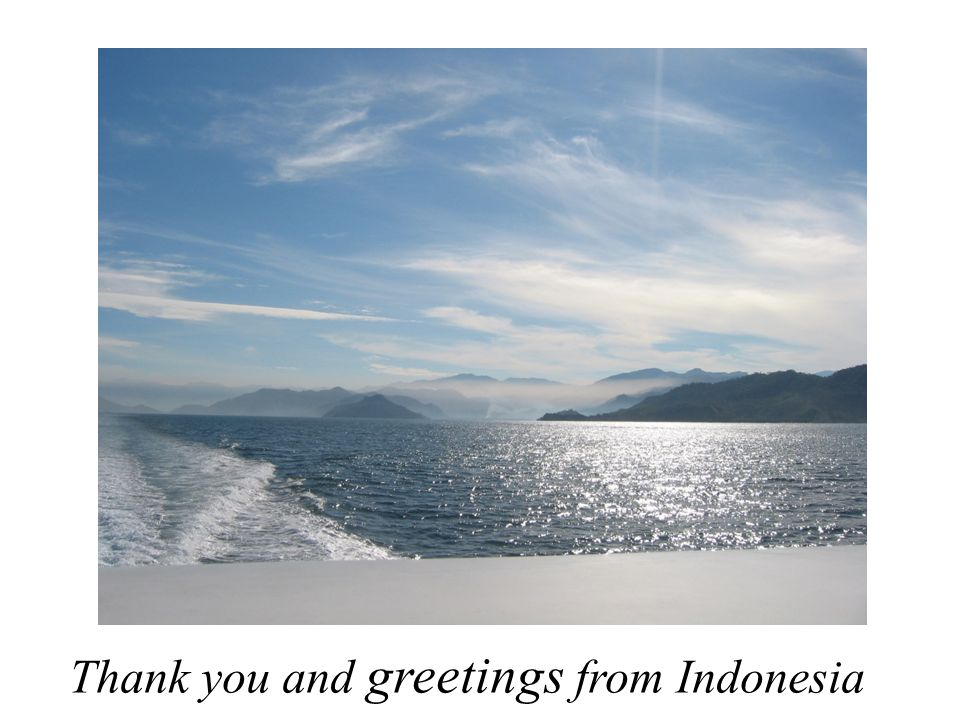 Thank you and greetings from Indonesia
