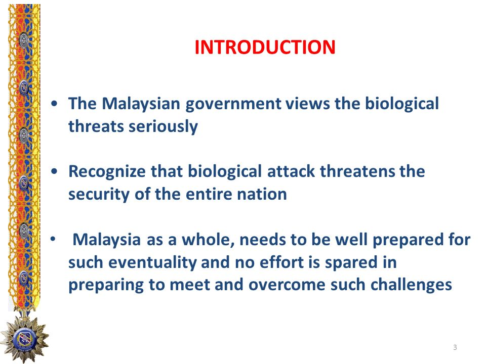 INTRODUCTION The Malaysian government views the biological threats seriously.