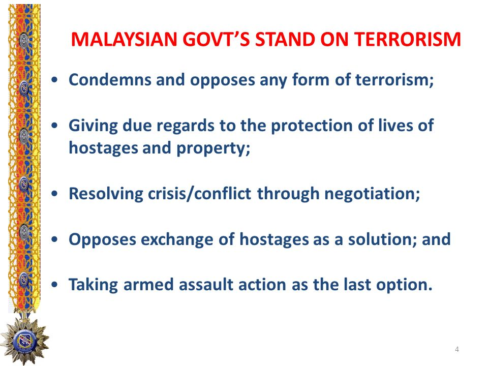 MALAYSIAN GOVT'S STAND ON TERRORISM