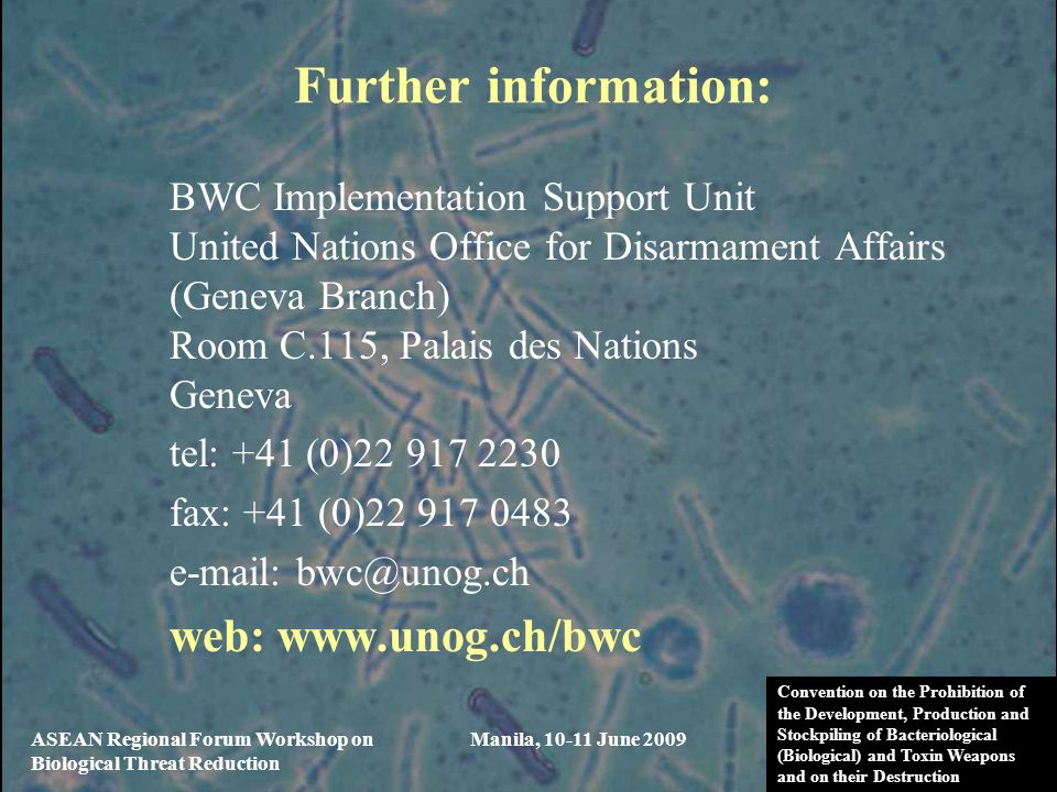 Further information: BWC Implementation Support Unit. United Nations Office for Disarmament Affairs (Geneva Branch)