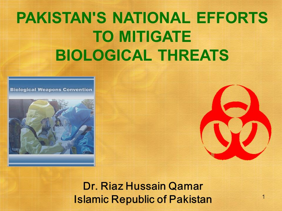 PAKISTAN S NATIONAL EFFORTS TO MITIGATE BIOLOGICAL THREATS