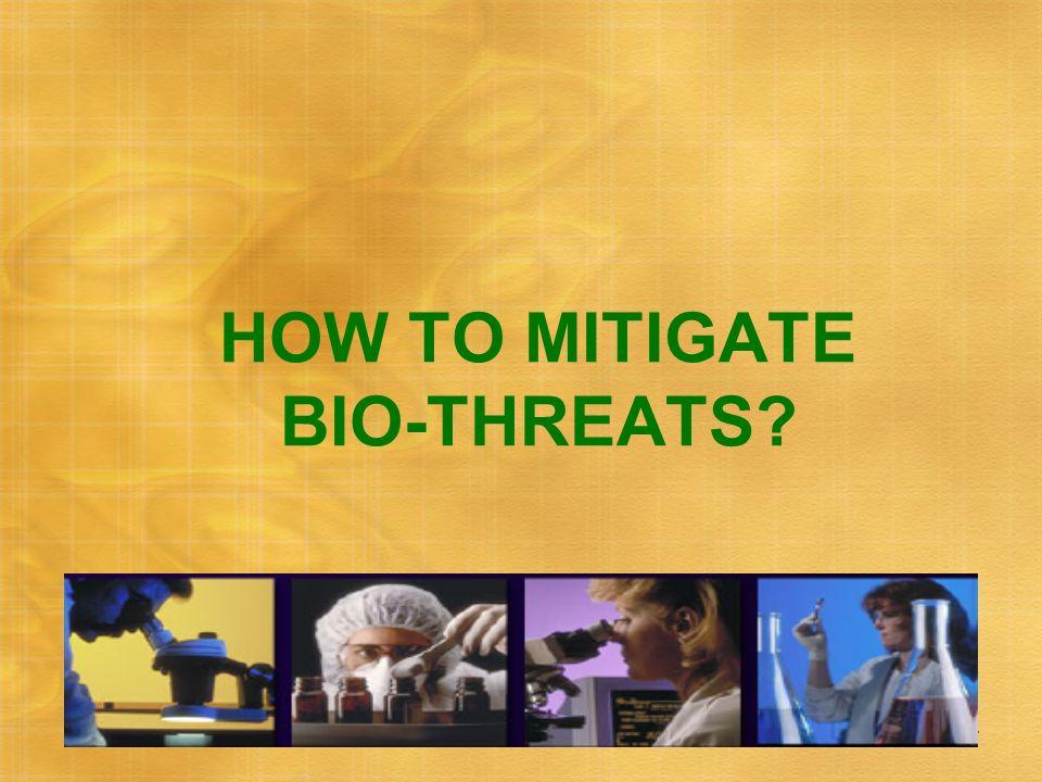 HOW TO MITIGATE BIO-THREATS