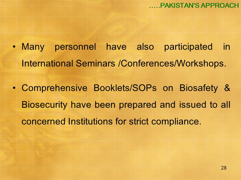 …..PAKISTAN'S APPROACH Many personnel have also participated in International Seminars /Conferences/Workshops.