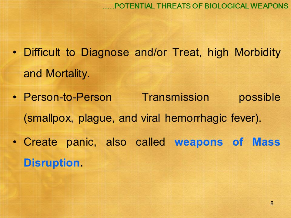 Difficult to Diagnose and/or Treat, high Morbidity and Mortality.