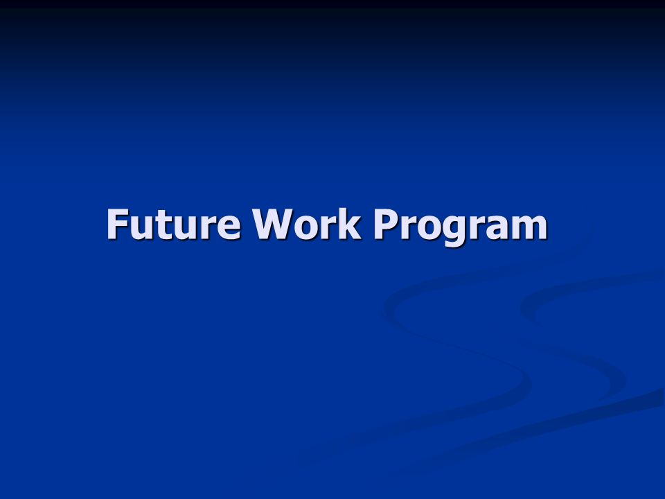 Future Work Program