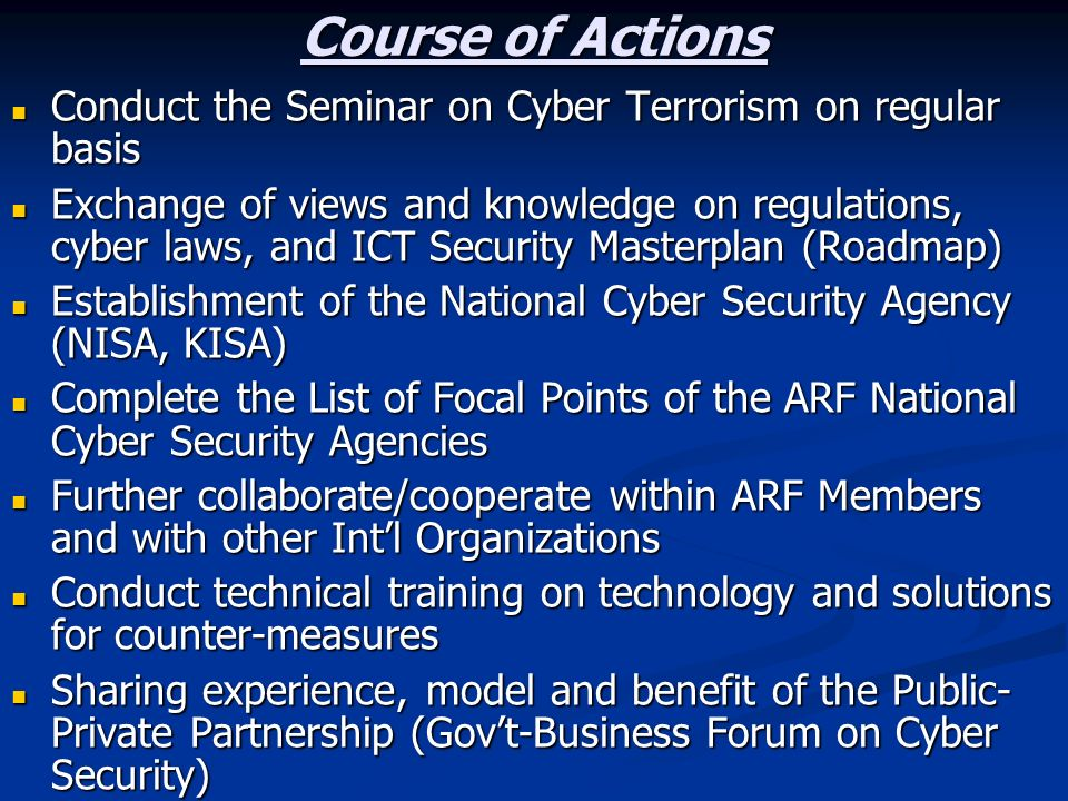 Course of Actions Conduct the Seminar on Cyber Terrorism on regular basis.