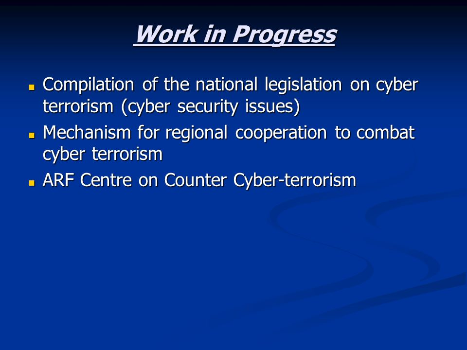 Work in ProgressCompilation of the national legislation on cyber terrorism (cyber security issues)