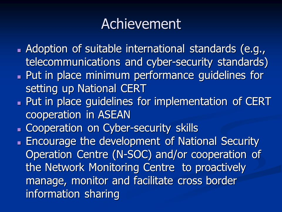 Achievement Adoption of suitable international standards (e.g., telecommunications and cyber-security standards)