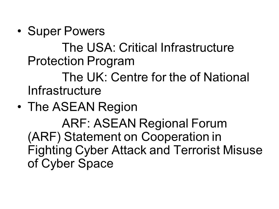 Super Powers The USA: Critical Infrastructure Protection Program. The UK: Centre for the of National Infrastructure.