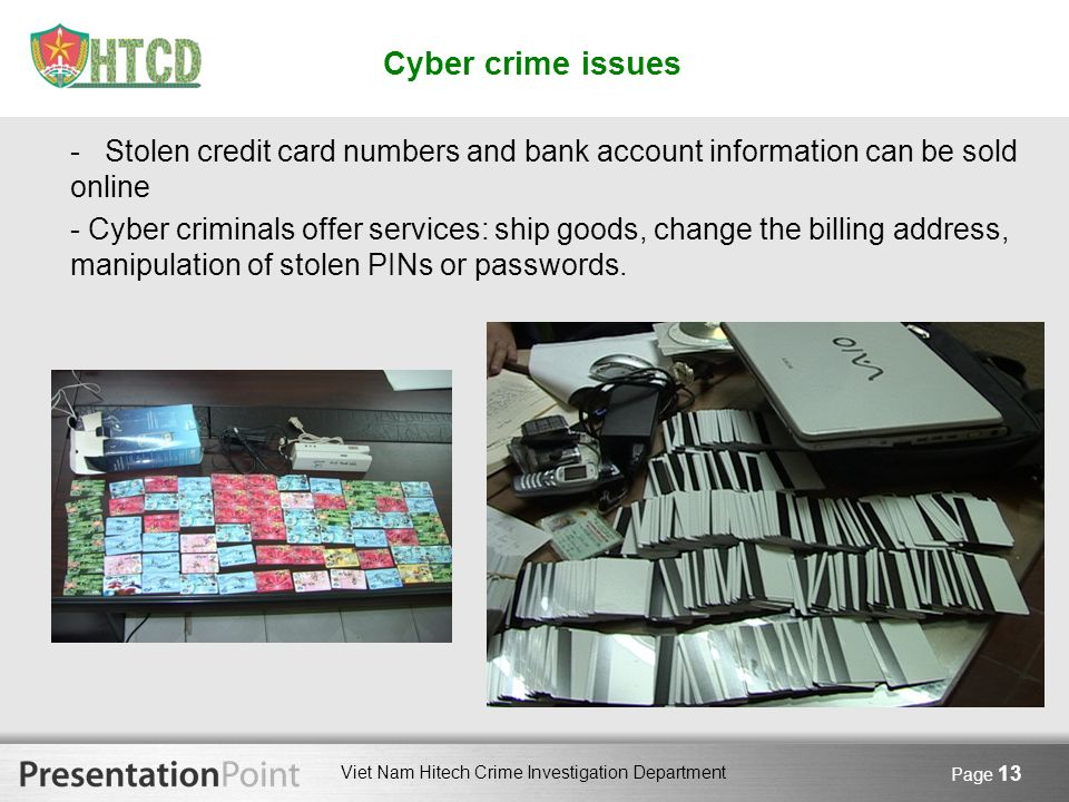 Cyber crime issues - Stolen credit card numbers and bank account information can be sold online.