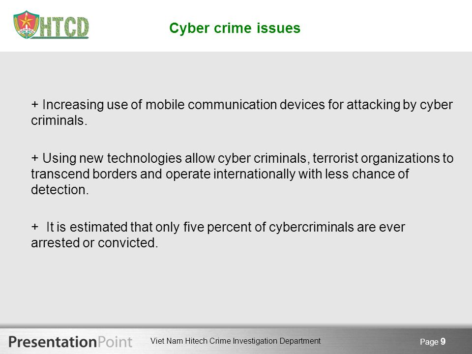 Cyber crime issues + Increasing use of mobile communication devices for attacking by cyber criminals.