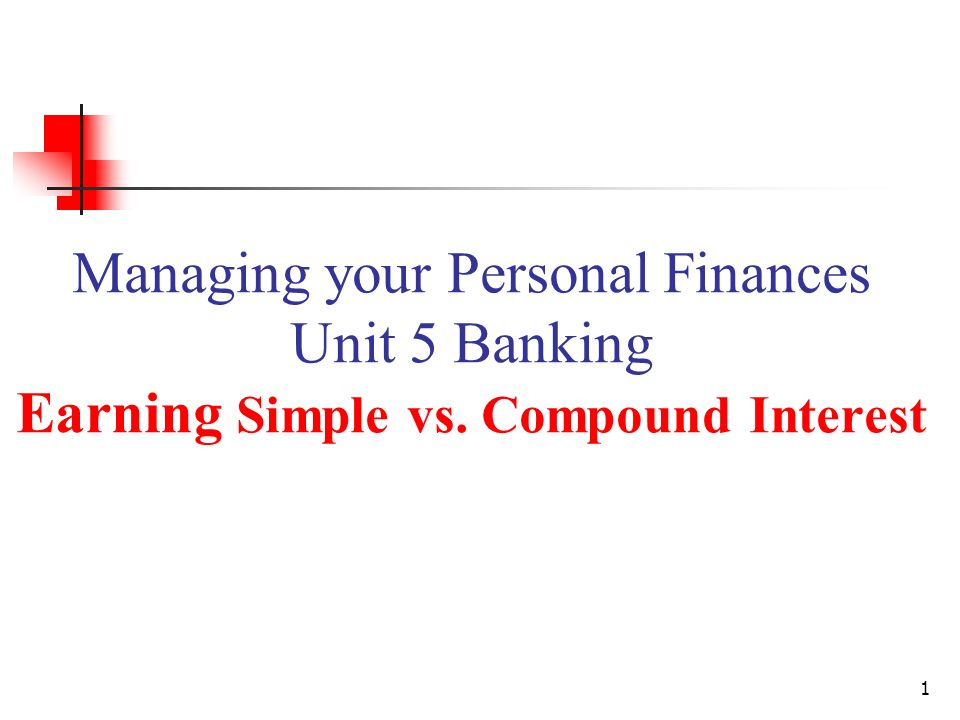 managing your personal finances unit 5 banking earning simple vs