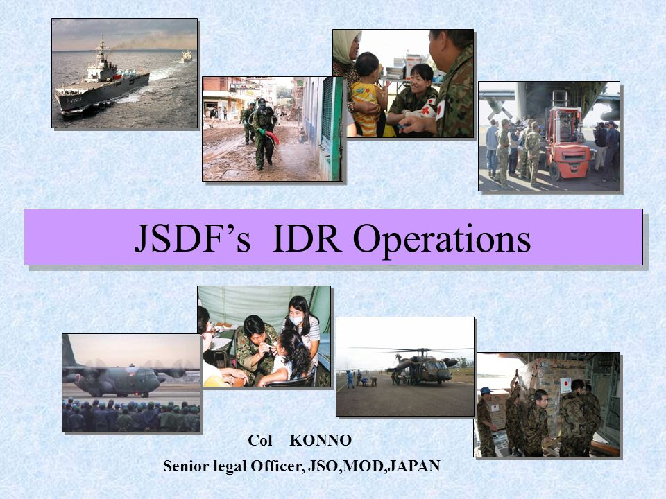 Senior legal Officer, JSO,MOD,JAPAN