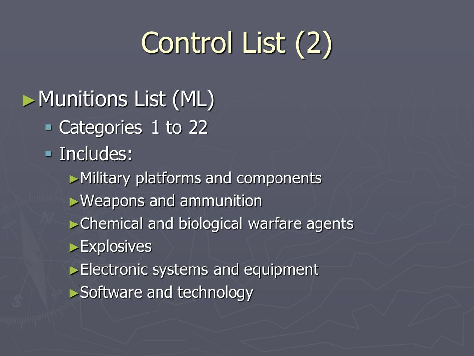 Control List (2) Munitions List (ML) Categories 1 to 22 Includes:
