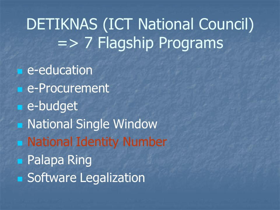 DETIKNAS (ICT National Council) => 7 Flagship Programs