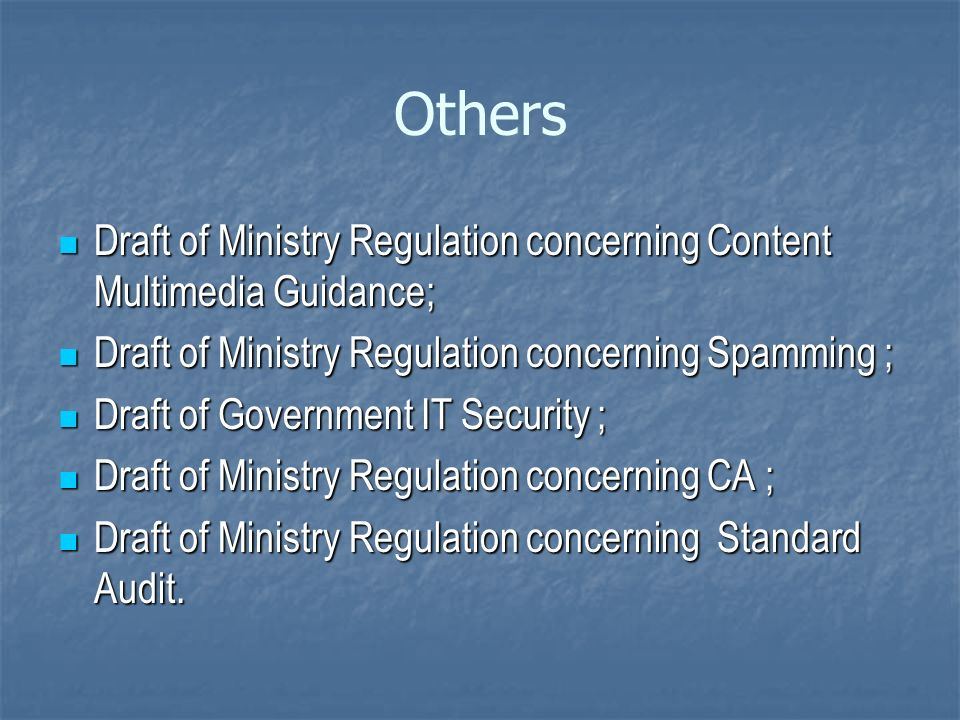 Others Draft of Ministry Regulation concerning Content Multimedia Guidance; Draft of Ministry Regulation concerning Spamming ;
