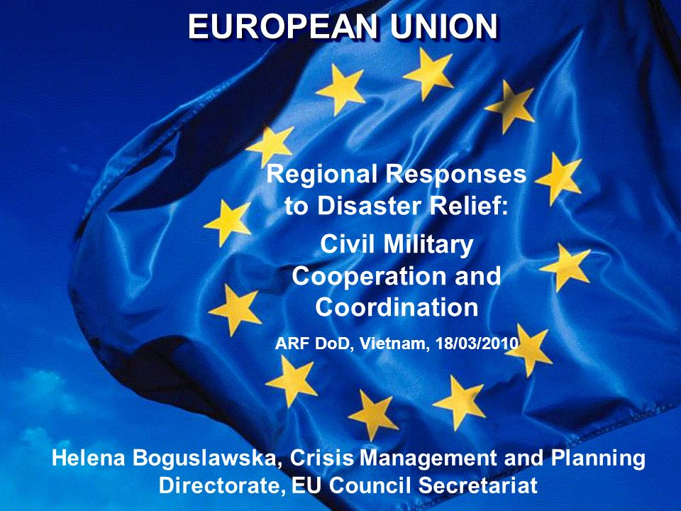 EUROPEAN UNION Regional Responses to Disaster Relief: