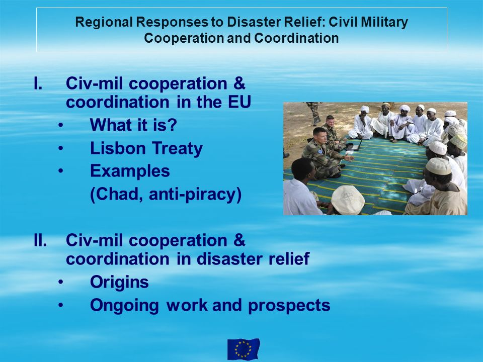 Civ-mil cooperation & coordination in the EU What it is Lisbon Treaty