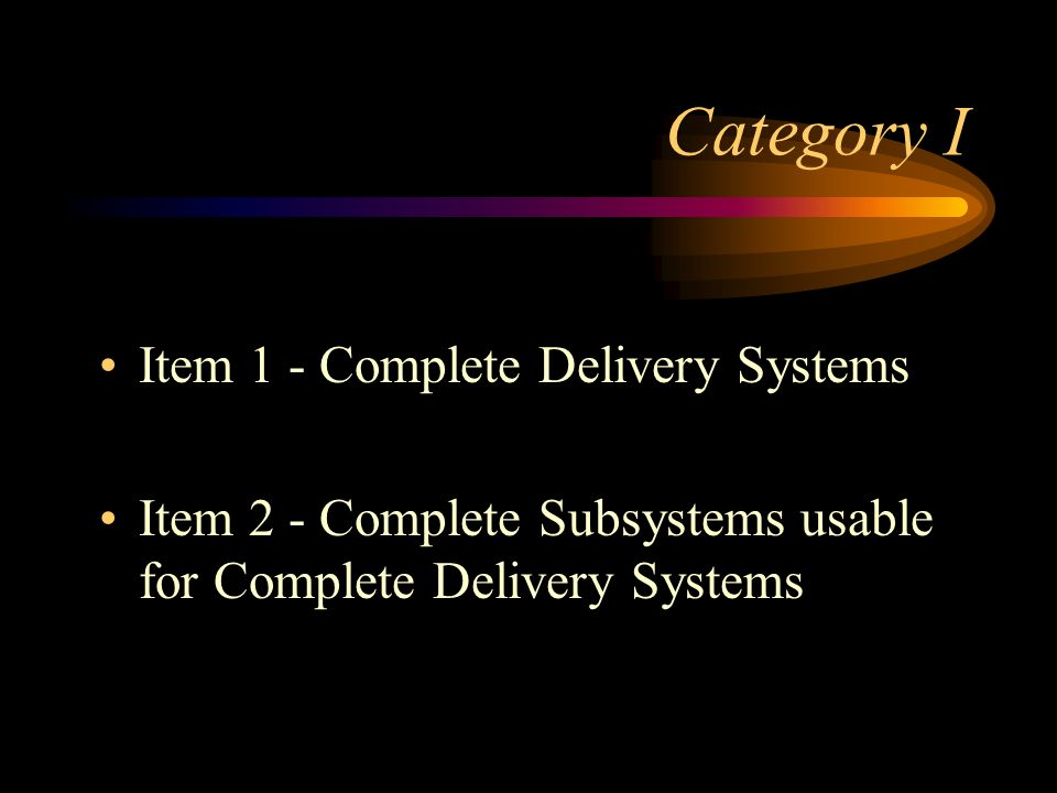 Category I Item 1 - Complete Delivery Systems