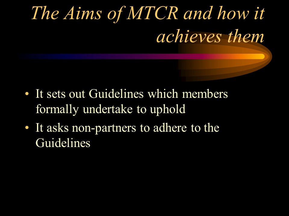 The Aims of MTCR and how it achieves them