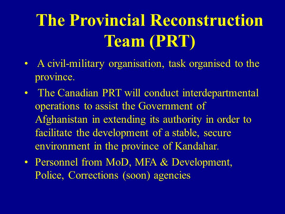The Provincial Reconstruction Team (PRT)