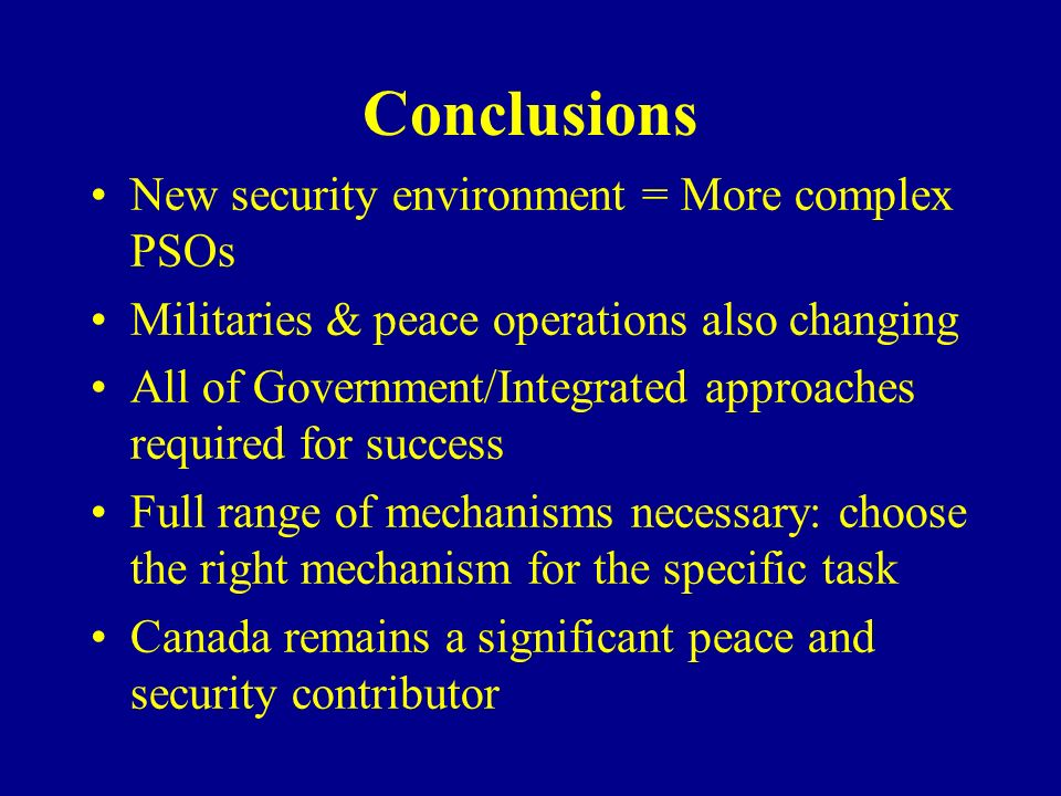 Conclusions New security environment = More complex PSOs